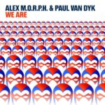 Alex M.O.R.P.H. & Paul van Dyk – We Are