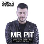 Global DJ Broadcast (25.08.2016) with Markus Schulz & Mr. Pit