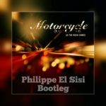 Motorcycle – As The Rush Comes (Philippe EL Sisi Bootleg)
