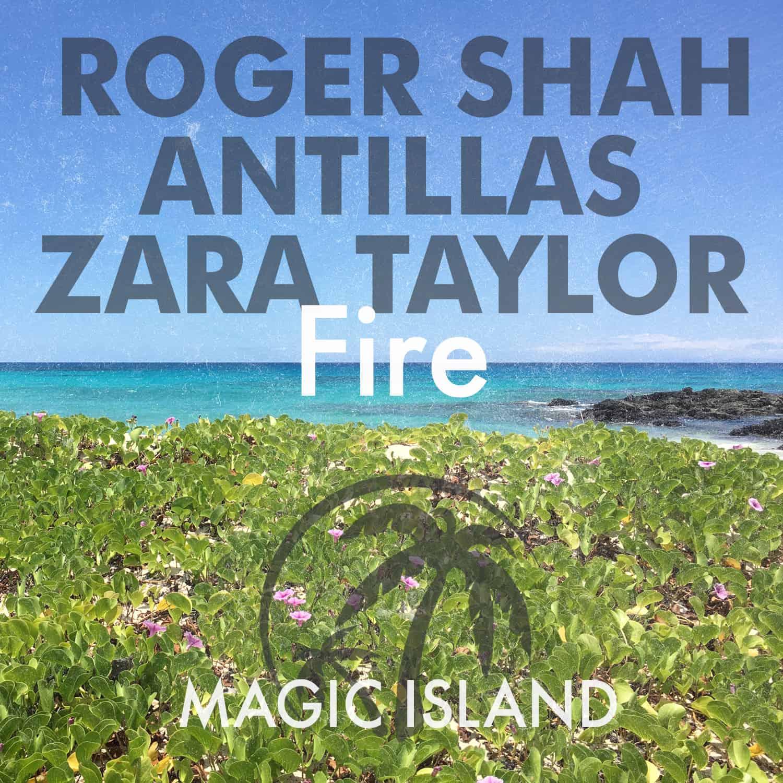 Roger Shah, Antillas & Zara Taylor - Fire