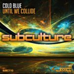 Cold Blue – Until We Collide