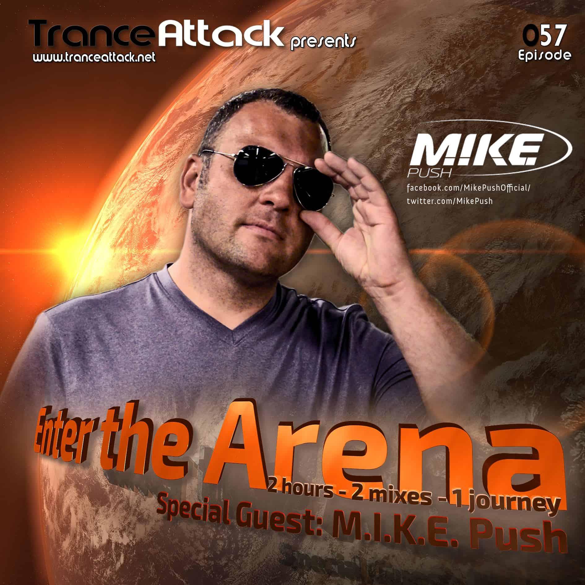 Enter The Arena 057: M.I.K.E. Push & G:Core!