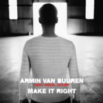 Armin van Buuren feat. Angel Taylor – Make It Right (ilan Bluestone & Maor Levi Remix)