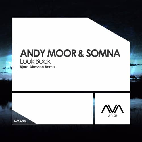 Andy Moor & Somna - Look Back (Bjorn Akesson Remix)