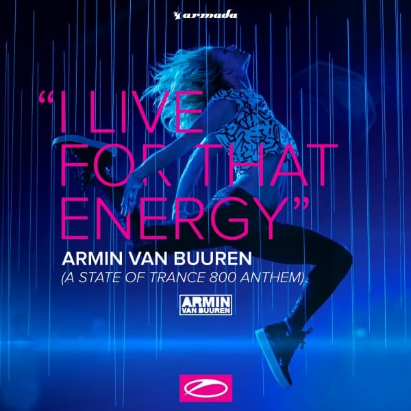 Armin van Buuren - I Live For That Energy (ASOT 800 Anthem)