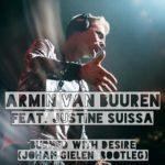 Armin van Buuren feat. Justine Suissa – Burned With Desire (Johan Gielen Bootleg)