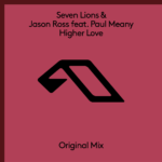 Seven Lions & Jason Ross feat. Paul Meany – Higher Love