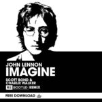 John Lennon – Imagine (Scott Bond & Charlie Walker REBOOTED Remix)