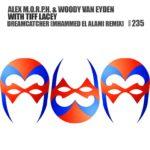 Alex M.O.R.P.H. & Woody van Eyden with Tiff Lacey – Dreamcatcher (Mhammed El Alami Remix)