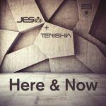 JES & Tenishia – Here & Now