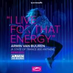 Armin van Buuren – I Live For That Energy (Exis & MaRLo Remixes)