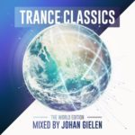 Trance Classics – The World Edition Mixed by Johan Gielen