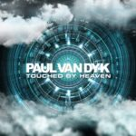 Paul van Dyk – Touched By Heaven