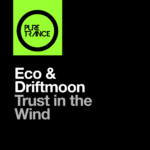 Eco & Driftmoon – Trust In The Wind