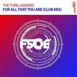 The Thrillseekers – For All That You Are (Club Mix)