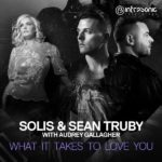 Solis & Sean Truby with Audrey Gallagher – What It Takes To Love You