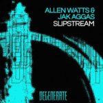 Allen Watts & Jak Aggas – Slipstream