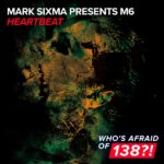Mark Sixma Presents M6 – Heartbeat