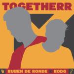 Ruben de Ronde X Rodg – TogetheRR