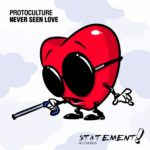 Protoculture – Never Seen Love