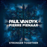 Paul van Dyk & Pierre Pienaar – Stronger Together