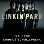 Linkin Park – In The End (Markus Schulz Tribute Remix)