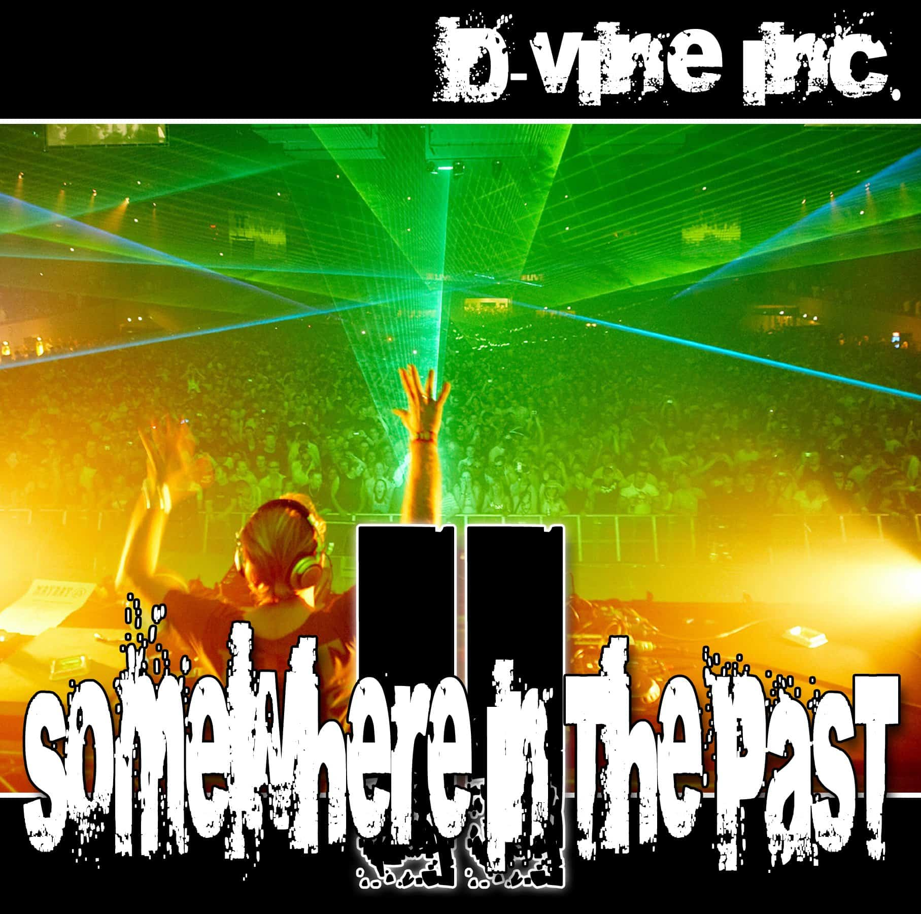 D-Vine Inc. - Somewhere In The Past II