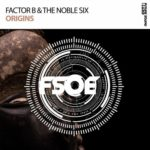 Factor B & The Noble Six – Origins