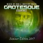 Grotesque Essentials Summer 2017 Edition Mixed By RAM & Indecent Noise