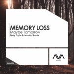 Memory Loss – Maybe Tomorrow (Ferry Tayle Remix)