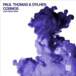 Paul Thomas & Dylhen – Cosmos (Dave Neven Remix)