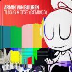 Armin van Buuren – This Is A Test (Arkham Knights & Alex Di Stefano Remixes)