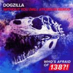 Dogzilla – Without You (Will Atkinson Remix)