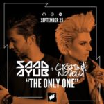 Saad Ayub feat. Christina Novelli – The Only One