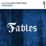 Aly & Fila with Ferry Tayle – Concorde