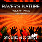 Raver's Nature – Hands Up Ravers (Madwave & DJ C.A. 2017 Remixes)