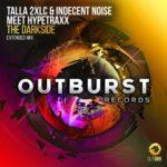 Talla 2XLC & Indecent Noise Meet Hypetraxx – The Darkside