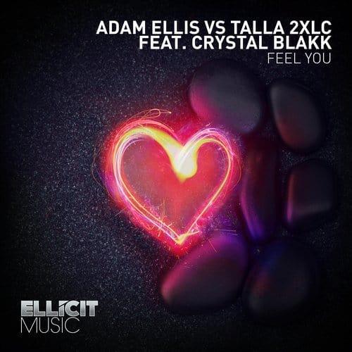 Adam Ellis vs. Talla 2XLC feat. Crystal Blakk – Feel You