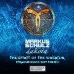 Markus Schulz Presents Dakota – The Spirit Of The Warrior (Transmission 2017 Theme)
