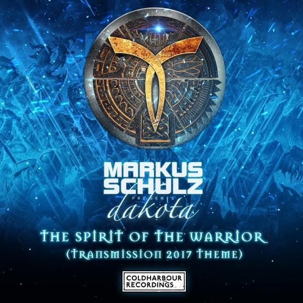 Markus Schulz Presents Dakota – The Spirit Of The Warrior (Transmission 2017 Theme)