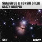 Saad Ayub & Ronski Speed – Crazy Whispers