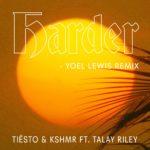 Tiësto & KSHMR feat. Talay Riley – Harder (Yoel Lewis Remix)