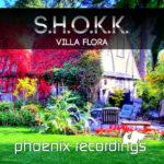 S.H.O.K.K. – Villa Flora (incl. Dreamy & Darkmind Remixes)