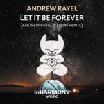 Andrew Rayel – Let It Be Forever (Andrew Rayel & DRYM Remix)
