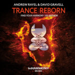 Andrew Rayel & David Gravell – Trance ReBorn (Find Your Harmony 100 Anthem)