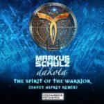 Markus Schulz Presents Dakota – The Spirit Of The Warrior (Davey Asprey Remix)
