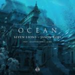 Seven Lions & Jason Ross feat. Jonathan Mendelsohn – Ocean