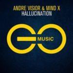 Andre Visior & Mind X – Hallucination