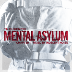 """Some words with Indecent Noise about """"Tales From The Mental Asylum: Chapter 1"""""""