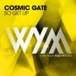 Cosmic Gate – So Get Up
